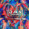 Dan Domino - I Wanna Touch You (Future Deep Extended )FREE DOWNLOAD