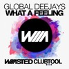 Global Deejays - What A Feeling (Waaasted ClubTool)