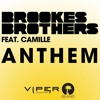 Brookes Brothers feat. Camille - Anthem (Original Mix)