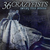 36 Crazyfists - Swing The Noose