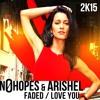 No Hopes & Arishel - Faded(Original Mix)FREE DOWNLOAD