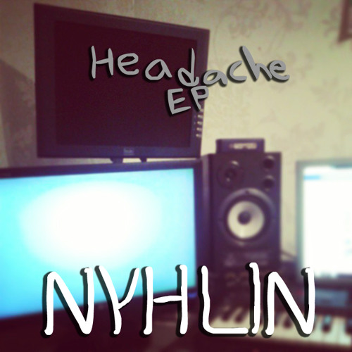 Headache Ep Free Download By Nyhlin On Soundcloud Hear The World S Sounds