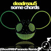 Deadmau5 Vs Dillon Francis - Some Chords (Ghost With Paranoia Remix)