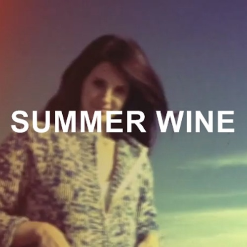 Lana Del Rey - Summer Wine