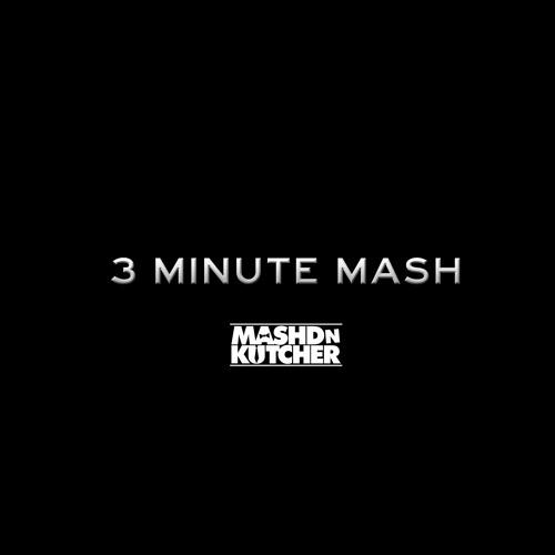 Mashd N Kutcher - 3 Minute Mash