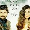 Kara para ask-Toygar-Birak sende kaybolayim اغنية مسلسل العشق المشبوه