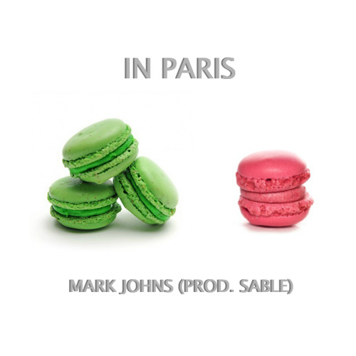 Mark Johns - In Paris (Prod. Sable)