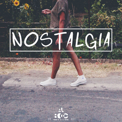 Nostalgia (An AL Rocc One Mix)