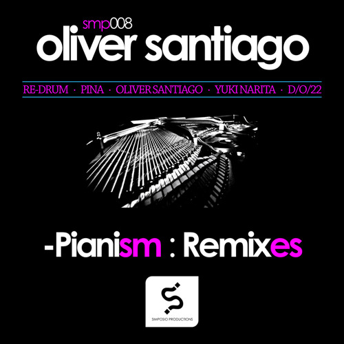 Oliver Santiago. Pianism (Pina Remix - Sound Snippet Preview - March 25, 2015)