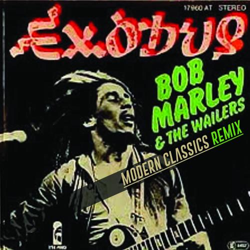 Bob Marley - Exodus - (Modern Classics Remix)