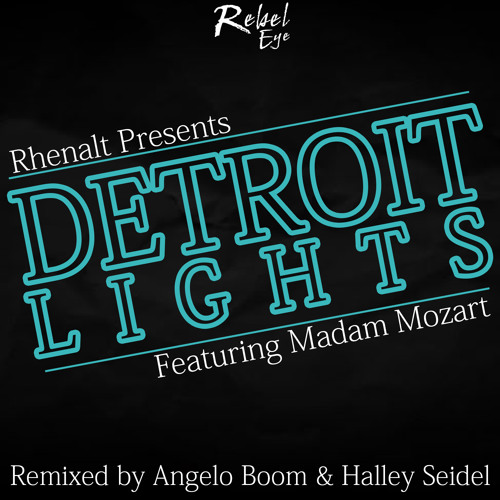 Rhenalt feat Madam Mozart - Detroit Lights