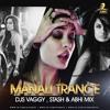 MANALI TRANCE - DJS VAGGY, STASH & ABHI MIX mp3