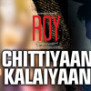 Chittiyaan Kalaiyaan - Kanika Kapoor - ROY 2015 ( Full Audio Song ) - (4songs.PK)