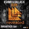 KSHMR & DallasK - Burn (2BREAK TAZU Edit) *** FREE DOWNLOAD ***