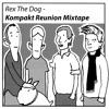 Rex The Dog - Kompakt Reunion Mixtape