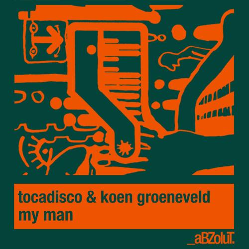 Tocadisco & Koen Groeneveld - My Man (Original Mix)