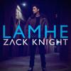 Zack Knight - Lamhe