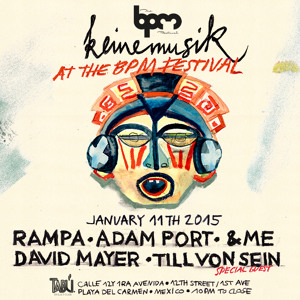 Adam Port at Keinemusik (The BPM Festival 2015)
