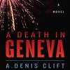 A Death In Geneva by A. Denis Clift, Narrated by Andy Caploe mp3
