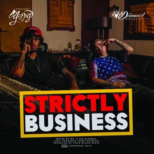 """""""Strictly Business"""" Some Kosher Yuppy Ft. Diiamon'd Royalty"""