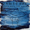 James Bay - Hold Back The River (Remix)