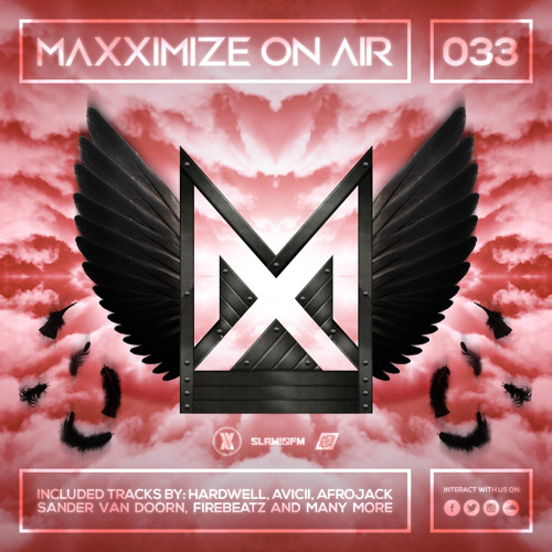 Maxximize On Air - Mixed by Blasterjaxx - Episode #033