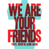 Download We Are Your Friends (Studio Acapella) - Justice VS Simian [FREE DOWNLOAD in buy link] Mp3