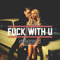 Pia Mia Ft. G-Eazy - Fuck With You