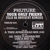 Phuture - Your Only Friend (The Flashback Circa Mix By Felix Da Housecat)