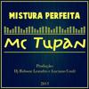Mc Tupan - Mistura Perfeita (By Dj Robson Leandro E Luciano Coult) Vc Mix Ok