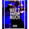 Way2Much Ft. SRV (Prod. SRV) mp3
