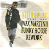 Keith Sweat - I Want Her (Wax Martini Funky House Rework)