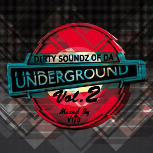 DIRTY SOUNDZ OF DA UNDERGROUND VL 2 MIXED BY V1TO