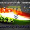 Suno Gaur Se Duniya Walo - Remix DJ VICKY CHIWANDE 9881680107
