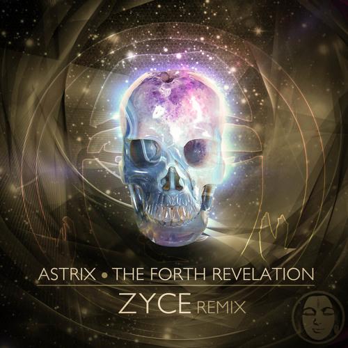 Astrix - The Fourth Revelation (Zyce Remix) Clip