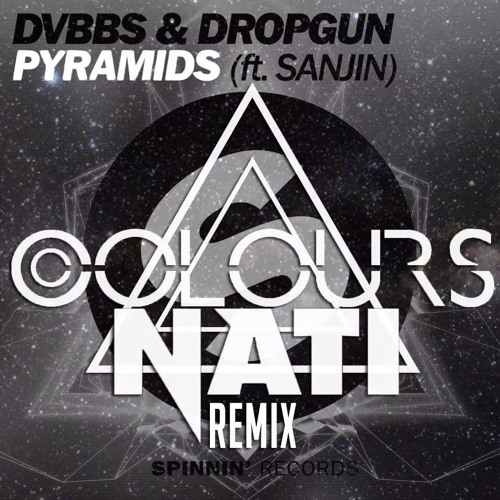 DVBBS and Dropgun ft Sanjin - Pyramids (Colours x Nati Remix)