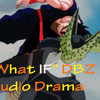 What If Dbz Audio Drama - Perfect Cell VS Adult Gohan