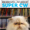 CW for 808 MIXTAPES vol. 107