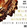 Tyga ft. Justin Bieber - Wait A Minute (Instrumental Remake)