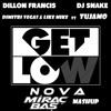 D.Vegas & Tujamo vs Dillon Francis & DJ Snake  - Nova Get Low (Mirac Bas Mashup) *FREE DOWNLOAD*