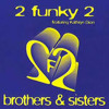 2Funky2 - Brothers & Sisters (Starman's Big Bounce Anthem) sample