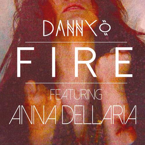 Fire - danny0 ft. Anna Dellaria