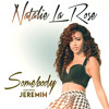 Natalie La Rose Ft Jeremih - Somebody (Dj Da Dream Extended).MP3