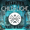 Relakztek - Child Of Light (FINAL)