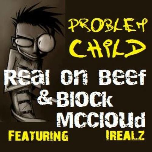Problem Child Ft  Block McCloud  &  Irealz , prod, by DJ tes