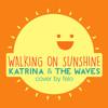 Felo | Walking On Sunshine (Katrina & The Waves Cover)