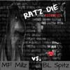 BL SPITZ vs. MF MILLZ (Ratz Die-Head 2 Head)