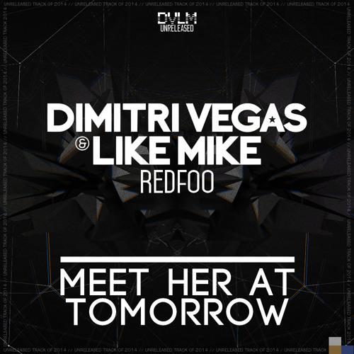 RedFoo Feat. Dimitri Vegas & Like Mike - Meet Her At Tomorrow