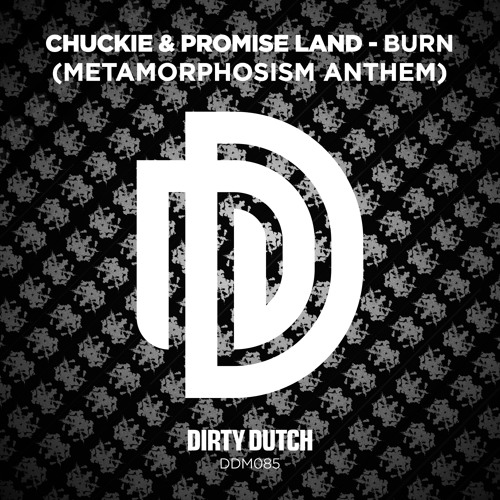 Chuckie & Promise Land - Burn (Metamorphosism Anthem) [DDM085]