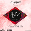 Wyse & D1rty - Come With Me (Mynox Remix) [Snippet]